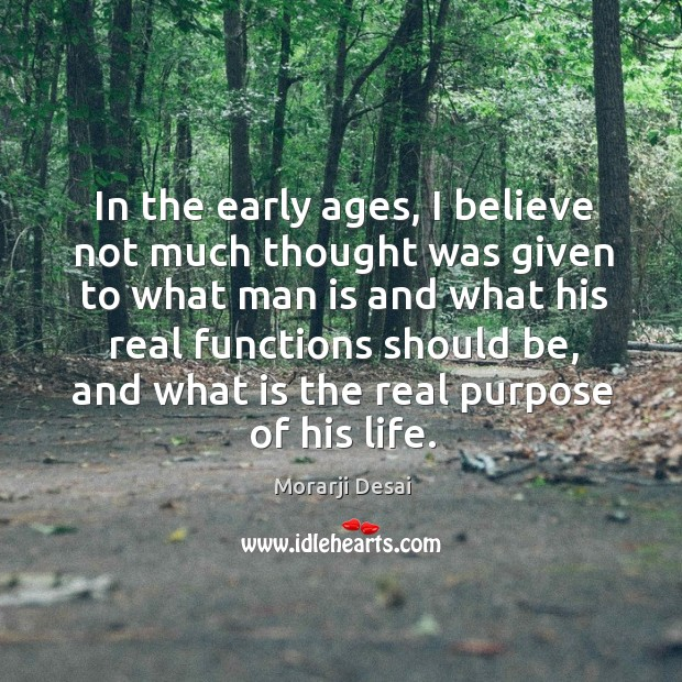 In the early ages, I believe not much thought was given to what man is and what his real Image