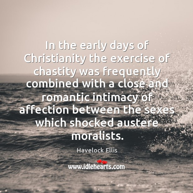 In the early days of christianity the exercise of chastity was frequently Image