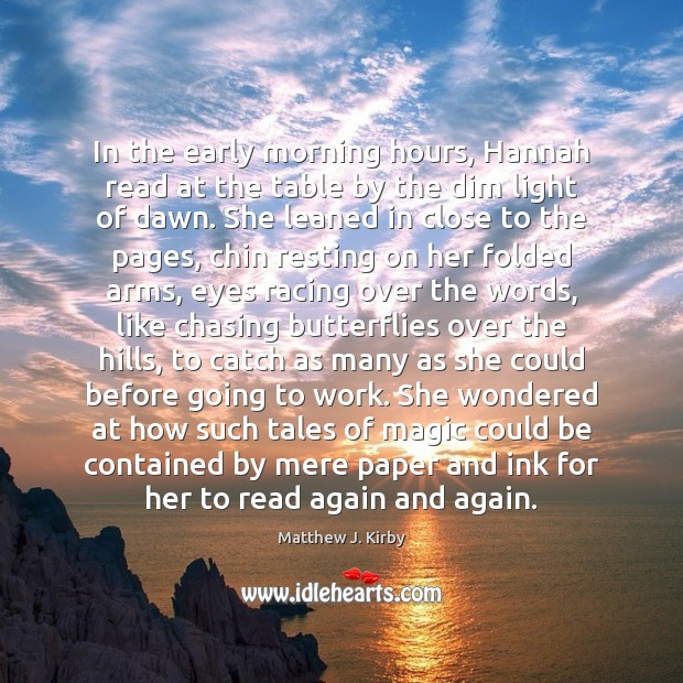 In the early morning hours, Hannah read at the table by the Matthew J. Kirby Picture Quote