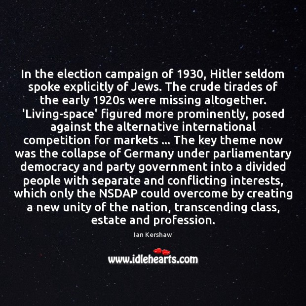 In the election campaign of 1930, Hitler seldom spoke explicitly of Jews. The Image