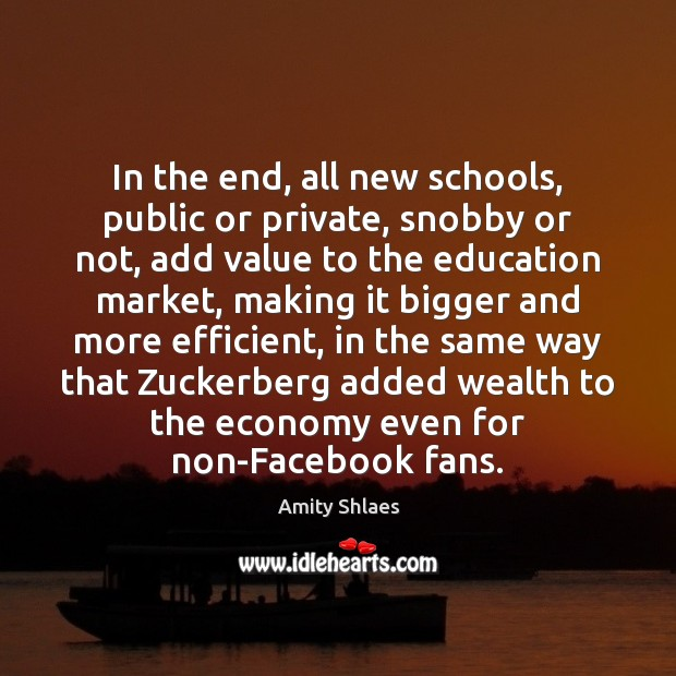 Image, In the end, all new schools, public or private, snobby or not,