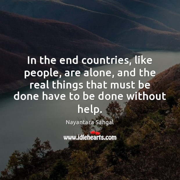 In the end countries, like people, are alone, and the real things Image