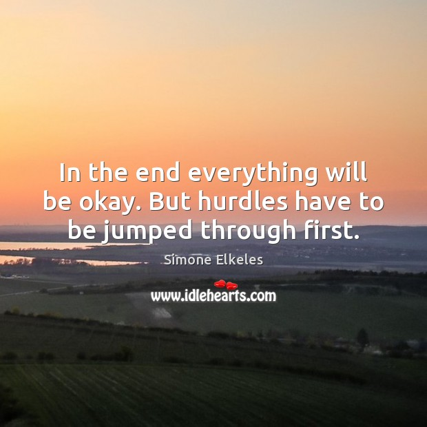 Image, In the end everything will be okay. But hurdles have to be jumped through first.