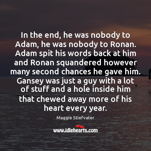 Image, In the end, he was nobody to Adam, he was nobody to