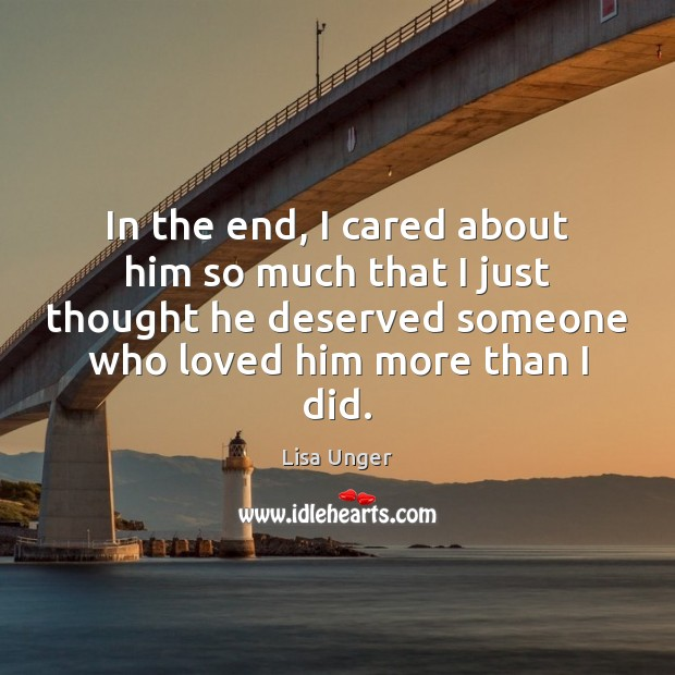 In the end, I cared about him so much that I just Image