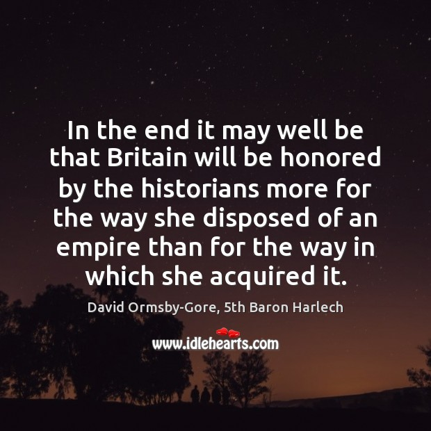 In the end it may well be that Britain will be honored Image