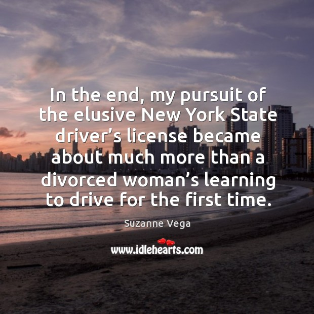 Image, In the end, my pursuit of the elusive new york state driver's license