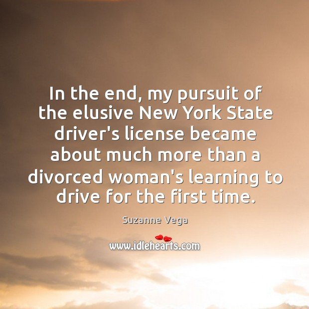 Image, In the end, my pursuit of the elusive New York State driver's