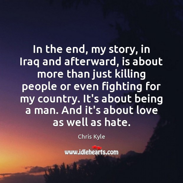 In the end, my story, in Iraq and afterward, is about more Image
