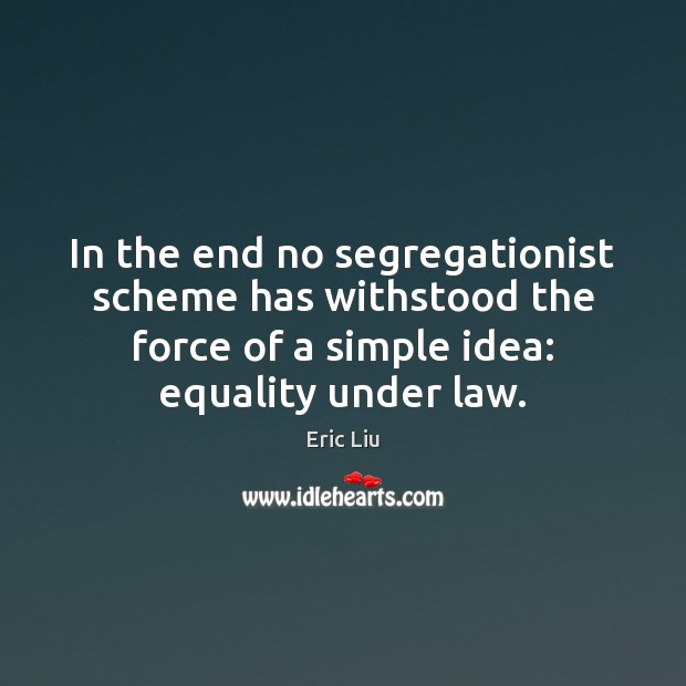 Image, In the end no segregationist scheme has withstood the force of a