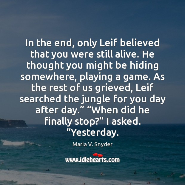 In the end, only Leif believed that you were still alive. He Image