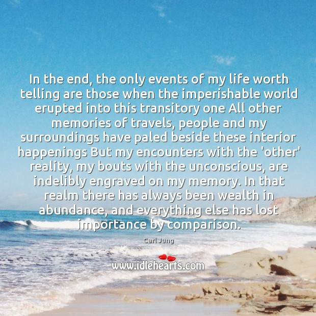 In the end, the only events of my life worth telling are Image