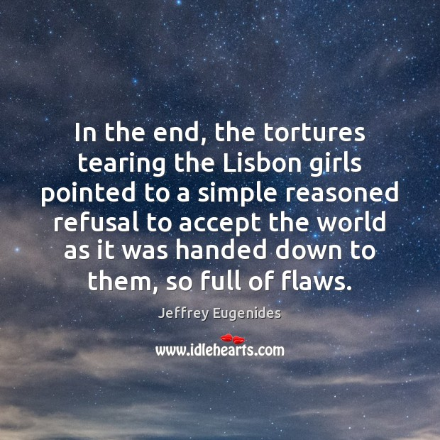 Image, In the end, the tortures tearing the Lisbon girls pointed to a