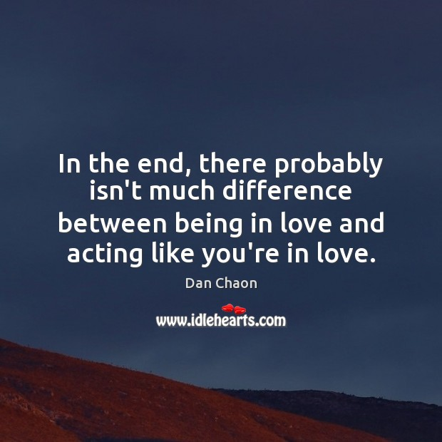 Image, In the end, there probably isn't much difference between being in love