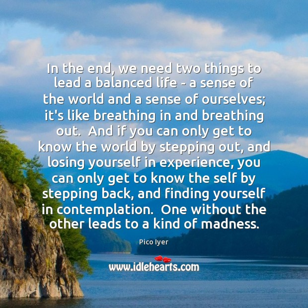 In the end, we need two things to lead a balanced life Image