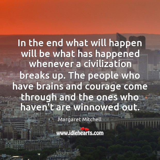 Image, In the end what will happen will be what has happened whenever