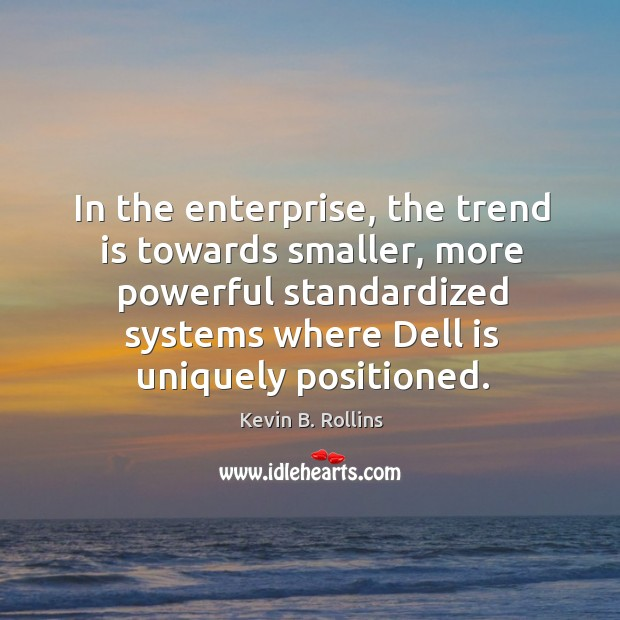 In the enterprise, the trend is towards smaller, more powerful standardized systems Image