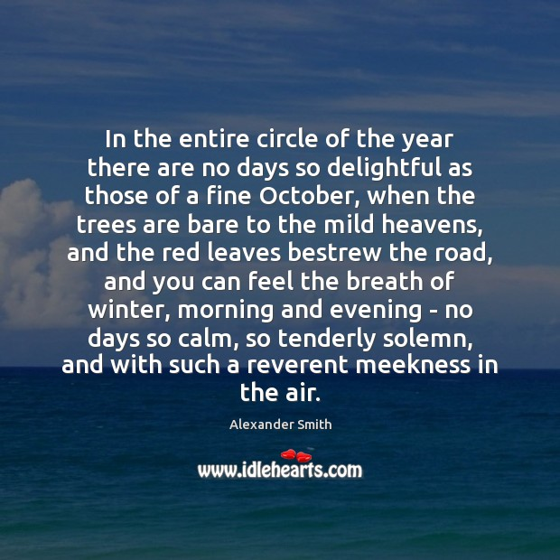 In the entire circle of the year there are no days so Alexander Smith Picture Quote
