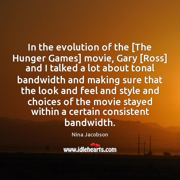 Image, In the evolution of the [The Hunger Games] movie, Gary [Ross] and