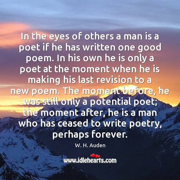 In the eyes of others a man is a poet if he Image