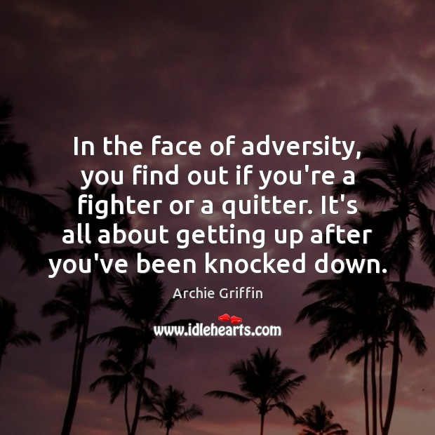 Image, In the face of adversity, you find out if you're a fighter