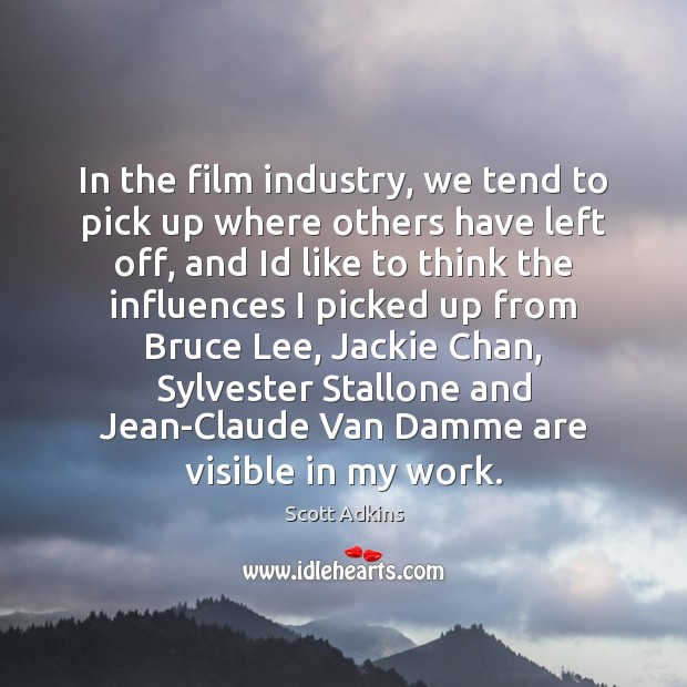 In the film industry, we tend to pick up where others have Image