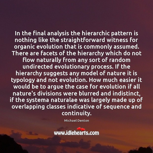 In the final analysis the hierarchic pattern is nothing like the straightforward Image