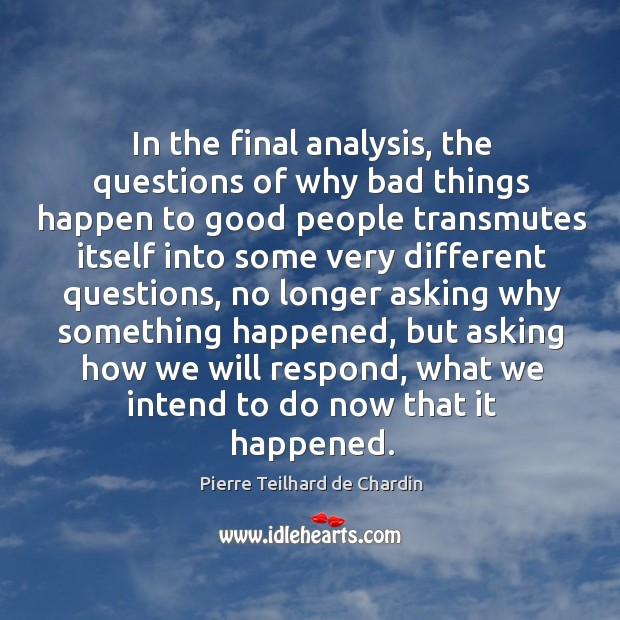 Why Bad Things Happen Quotes: Asking Why Quotes On IdleHearts