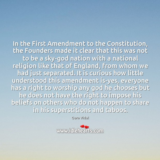 In the First Amendment to the Constitution, the Founders made it clear Image
