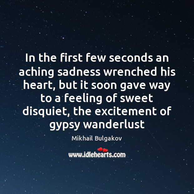 In the first few seconds an aching sadness wrenched his heart, but Image
