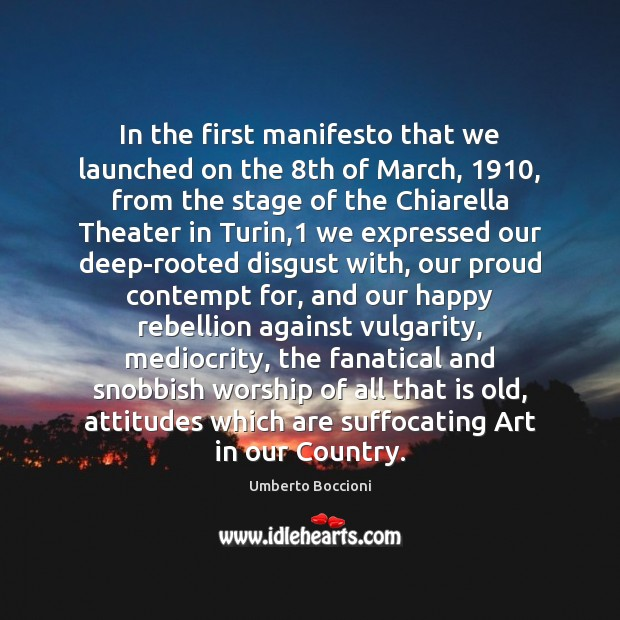 Image, In the first manifesto that we launched on the 8th of March, 1910,