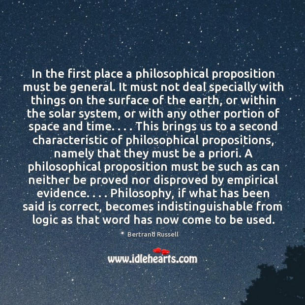 In the first place a philosophical proposition must be general. It must Image