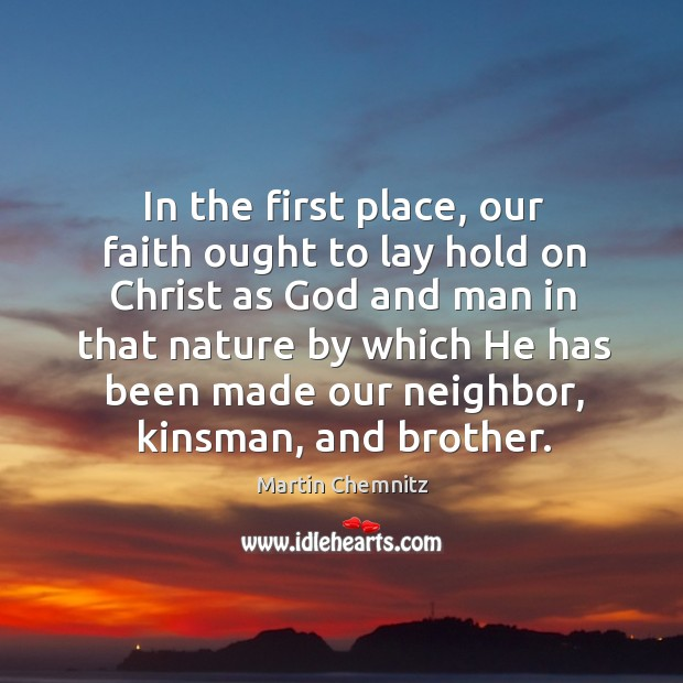 In the first place, our faith ought to lay hold on christ as God and man in that nature Image