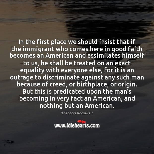 Image, In the first place we should insist that if the immigrant who