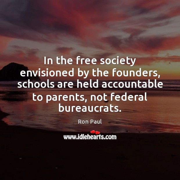 Image, In the free society envisioned by the founders, schools are held accountable