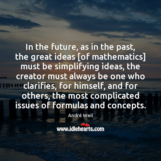 Image, In the future, as in the past, the great ideas [of mathematics]