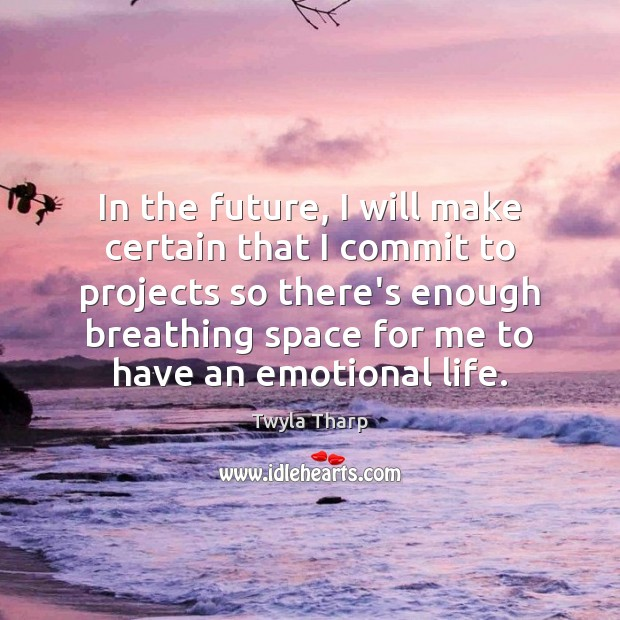 In the future, I will make certain that I commit to projects Image