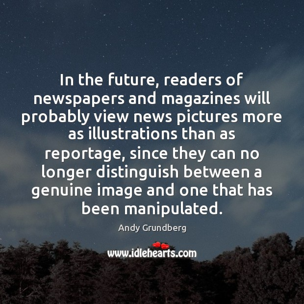 Image, In the future, readers of newspapers and magazines will probably view news