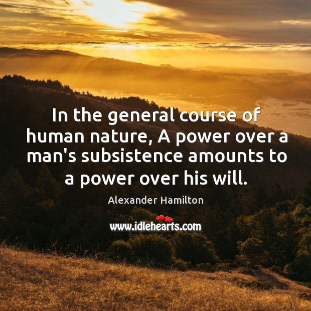 Image, In the general course of human nature, A power over a man's