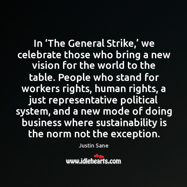 In 'the general strike,' we celebrate those who bring a new vision for the world to the table. Image