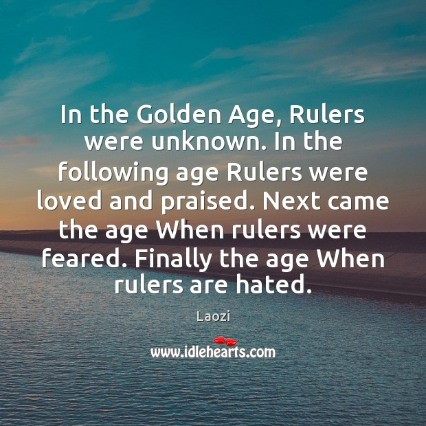 Image, In the Golden Age, Rulers were unknown. In the following age Rulers