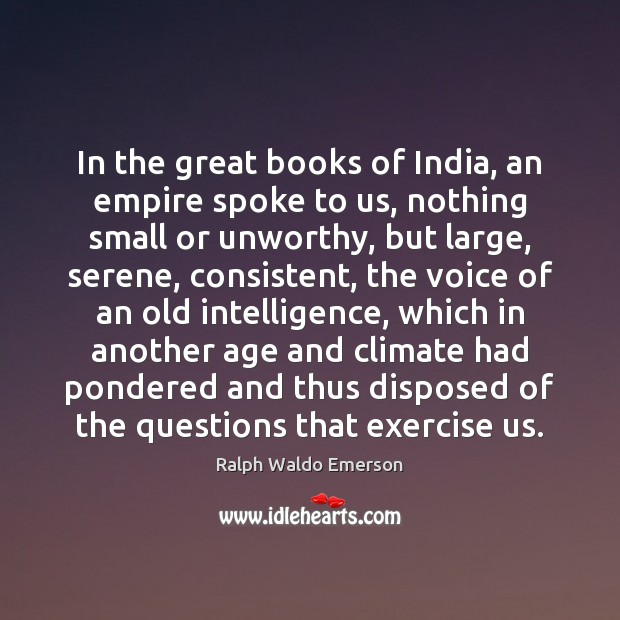 Image, In the great books of India, an empire spoke to us, nothing