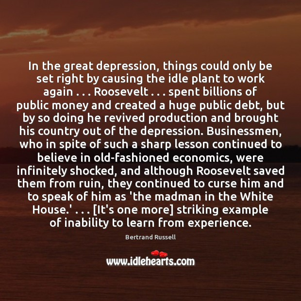 In the great depression, things could only be set right by causing Bertrand Russell Picture Quote
