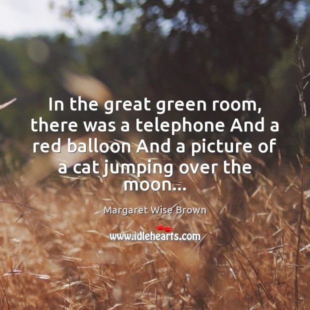 In the great green room, there was a telephone And a red Image