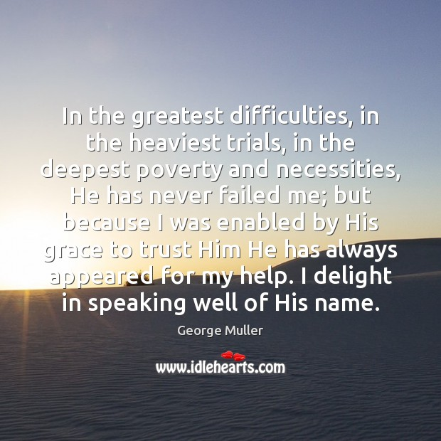 Image, In the greatest difficulties, in the heaviest trials, in the deepest poverty