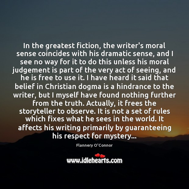 Image, In the greatest fiction, the writer's moral sense coincides with his dramatic