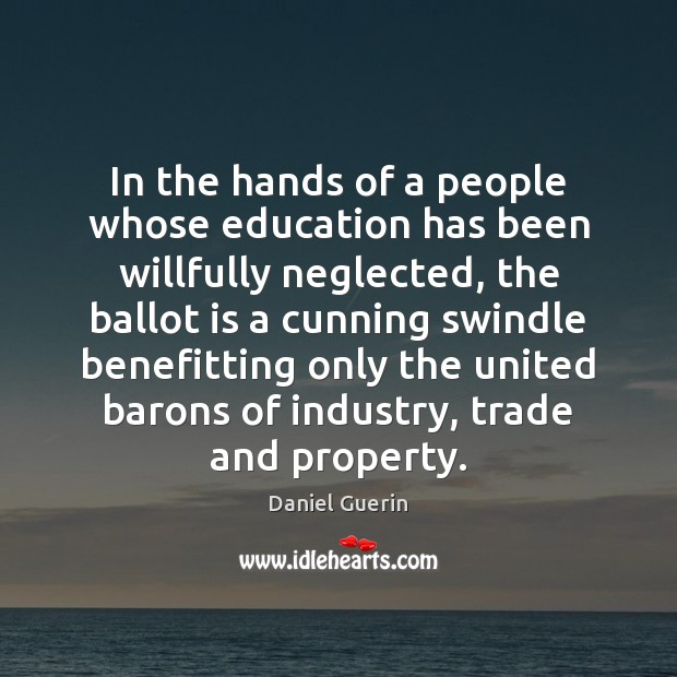 In the hands of a people whose education has been willfully neglected, Image