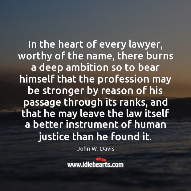 In the heart of every lawyer, worthy of the name, there burns Image