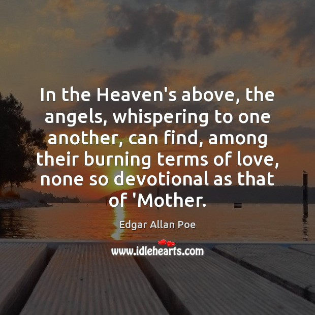Image, In the Heaven's above, the angels, whispering to one another, can find,