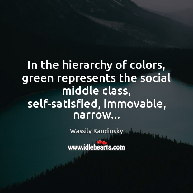 Image, In the hierarchy of colors, green represents the social middle class, self-satisfied,